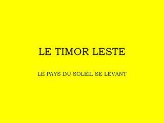 LE TIMOR LESTE