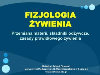 Katedra i Zak?ad Fizjologii Uniwersytet Medyczny im. K. Marcinkowskiego w Poznaniu