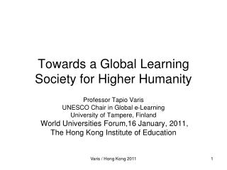 Towards  a  Global Learning  Society for  Higher Humanity