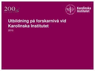 Utbildning på forskarnivå vid Karolinska Institutet