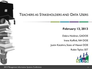 Teachers as  Stakeholders and  Data Users
