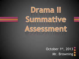 Drama II Summative Assessment
