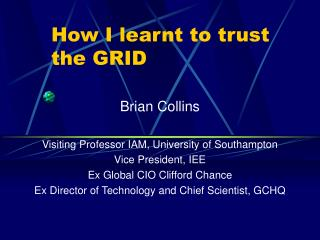 How I learnt to trust the GRID