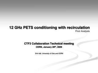 12 GHz PETS conditioning with recirculation  First Analysis