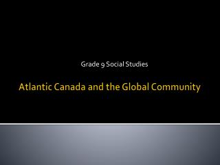 Atlantic Canada and the Global Community