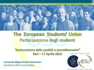 The   European  Students ' Union Partecipazione degli studenti