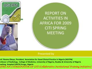 Prof. Ifeoma Okoye,  President ,  Association for Good Clinical Practice in Nigeria (AGCPN)