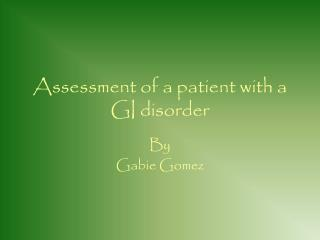 Assessment of a patient with a GI disorder