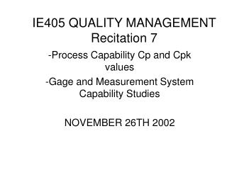 IE405 QUALITY MANAGEMENT Recitation 7