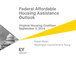 Federal Affordable Housing Assistance Outlook Virginia Housing Coalition September 3, 2014