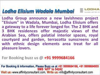Lodha Elisium New Project Wadala Mumbai @ 09999684166
