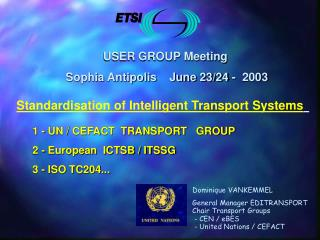 USER GROUP Meeting   Sophia Antipolis    June 23/24 -  2003