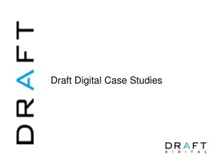 Draft Digital Case Studies
