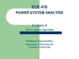 ECE 476 POWER SYSTEM ANALYSIS