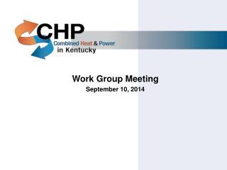 Work Group Meeting September  10, 2014