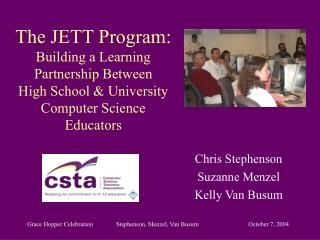 The JETT Program: Building a Learning Partnership Between  High School  University Computer Science Educators
