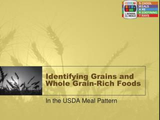 Identifying Grains and Whole Grain-Rich Foods