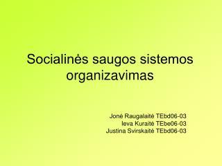 Socialinės saugos sistemos organizavimas