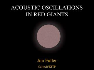 Acoustic Oscillations in Red Giants