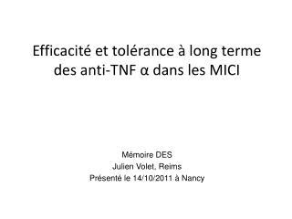 Efficacité et tolérance à long terme des anti-TNF  α  dans les MICI