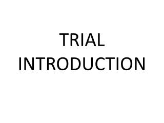 TRIAL INTRODUCTION