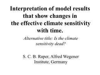 Interpretation of model results that show changes in  the effective climate sensitivity with time.