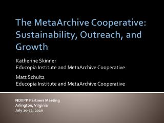 The  MetaArchive  Cooperative: Sustainability, Outreach, and Growth