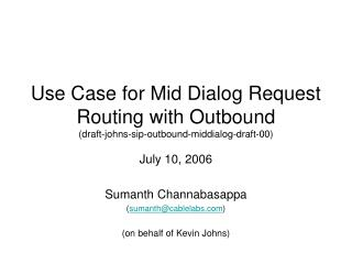 July 10, 2006 Sumanth Channabasappa ( sumanth@cablelabs ) (on behalf of Kevin Johns)