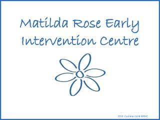 Matilda Rose Early Intervention Centre