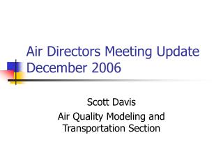 Air Directors Meeting Update December 2006