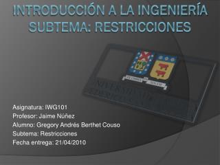 Introducción a la ingeniería Subtema: Restricciones