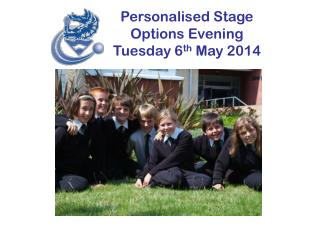 Personalised Stage Options Evening Tuesday 6 th  May 2014