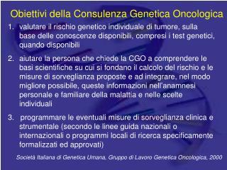 Obiettivi della Consulenza Genetica Oncologica