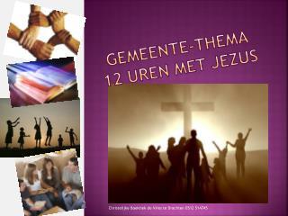 Gemeente-thema 12 uren met Jezus