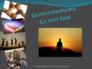 Gemeentethema Ga met God