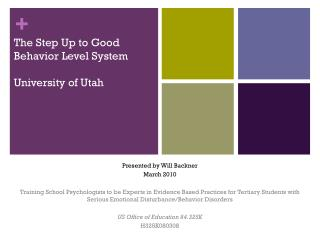 The Step Up to Good Behavior Level System University of Utah