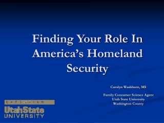 Finding Your Role In America�s Homeland Security