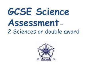GCSE Science Assessment – 2 Sciences or  double award