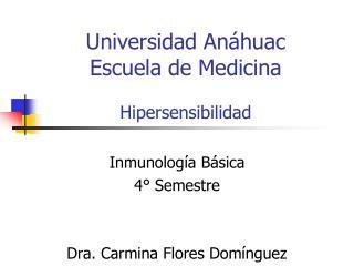 Universidad An�huac Escuela de Medicina Hipersensibilidad