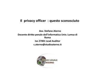 Avv .  Stefano Aterno   Docente diritto penale dell'informatica  Univ .  Lum sa  di  Roma