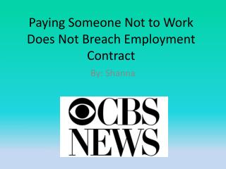 Paying Someone Not to Work Does Not Breach Employment Contract