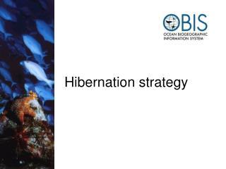 Hibernation strategy