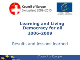 Learning and Living Democracy for all  2006-2009   Results and lessons learned