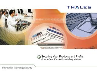 Securing Your Products and Profits Counterfeits, Knockoffs and Grey Markets
