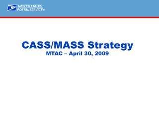 CASS/MASS Strategy MTAC – April 30, 2009