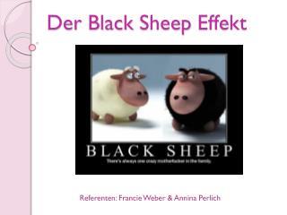 Der Black  Sheep  Effekt