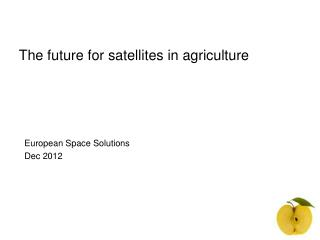 The future for satellites in agriculture