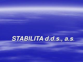 STABILITA d.d.s., a.s .