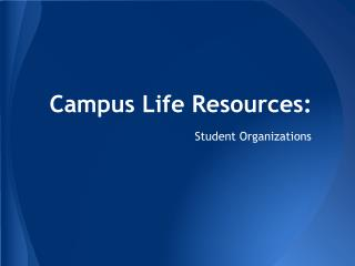 Campus Life Resources: