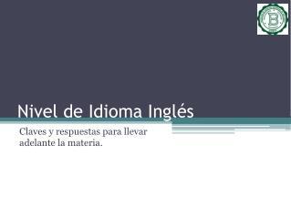 Nivel de Idioma Inglés